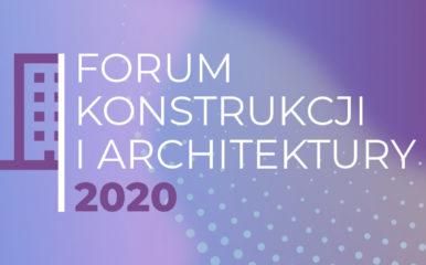 Forum Konstrukcji i Architektury 2020 już w listopadzie!