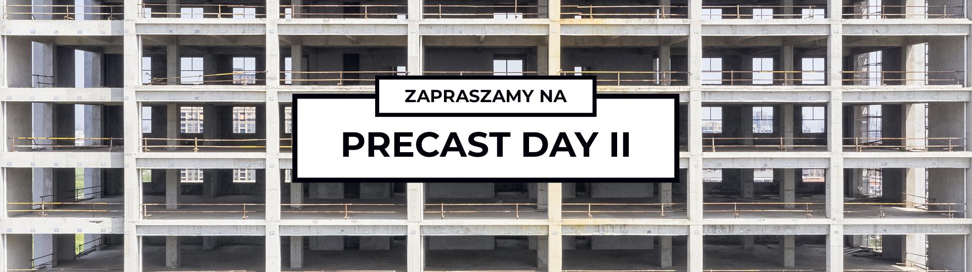 Zapraszamy na konferencję Precast DAY II