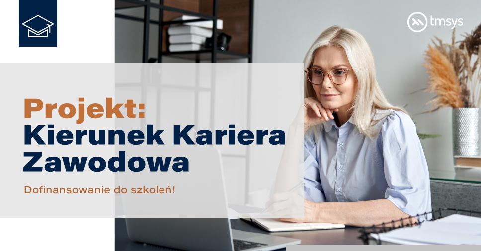 Kierunek Kariera Zawodowa – Zyskaj dofinansowanie naszych szkoleń!